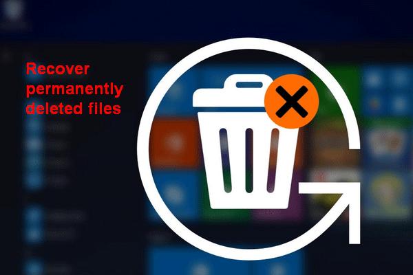 [MEGOLDÁS] A véglegesen törölt fájlok helyreállítása a Windows rendszerben [MiniTool tippek]