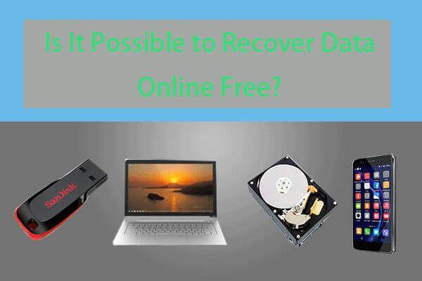 डेटा रिकवरी ऑनलाइन: क्या डेटा को ऑनलाइन फ्री में पुनर्प्राप्त करना संभव है? [मिनीटूल टिप्स]