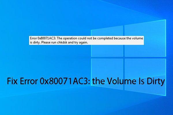 Tõhusad lahendused vea 0x80071AC3 jaoks: maht on määrdunud [MiniTooli näpunäited]