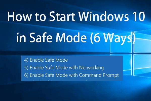 Kako pokrenuti Windows 10 u sigurnom načinu (tijekom pokretanja) [6 načina] [MiniTool Savjeti]