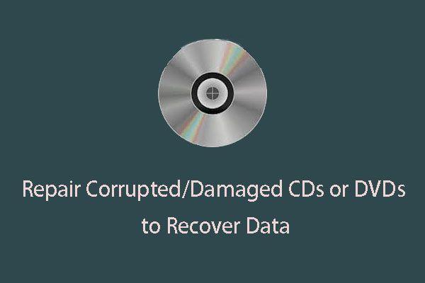 Como reparar CDs ou DVDs corrompidos / danificados para recuperar dados [dicas do MiniTool]
