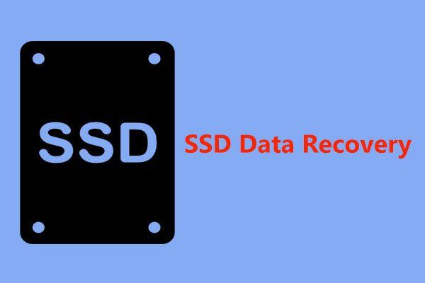 MiniTool pakub parimat viisi SSD andmete taastamiseks - 100% ohutu [MiniTooli näpunäited]