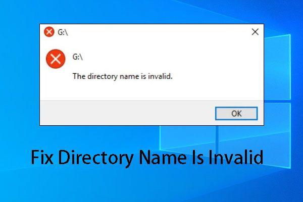 [FIX] El nombre del directorio no es válido Problema en Windows [Sugerencias de MiniTool]