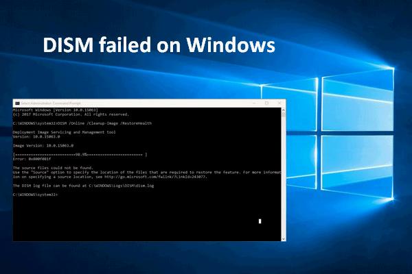 [Resolvido 2020] Falha no DISM no computador Windows 10/8/7 [Dicas do MiniTool]