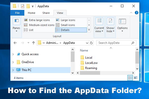 Hogyan lehet megtalálni az AppData mappát Windows rendszeren? (Két eset) [MiniTool tippek]