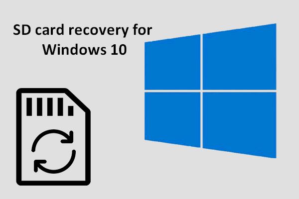 Vodič za oporavak SD kartice za Windows 10 Ne možete propustiti [MiniTool Savjeti]