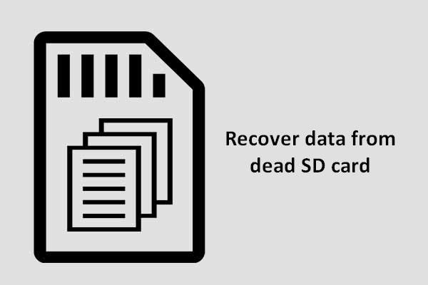 Bu Kolay ve Güvenli Yöntemle Ölü SD Karttaki Verileri Kurtarın [MiniTool İpuçları]