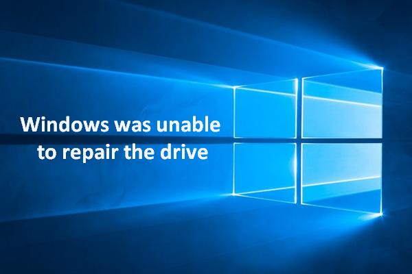 Windows no pudo reparar la unidad - Solución rápida [Consejos de MiniTool]