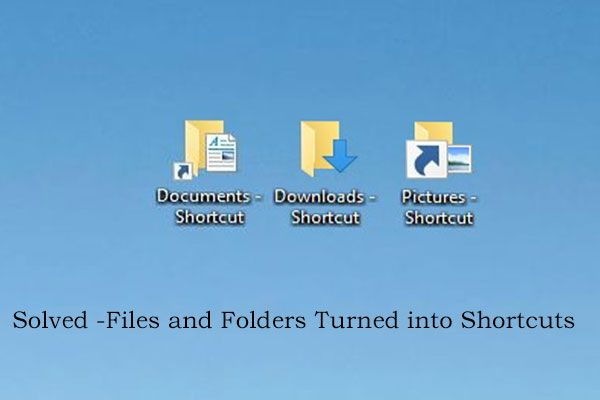 4 načina popravljanja datoteka i mapa pretvorenih u prečace [Savjeti za mini alat]