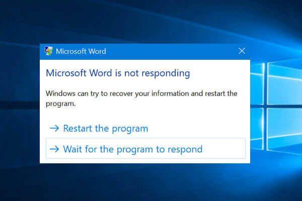 Betulkan Word yang Tidak Membalas Windows 10 / Mac & Pulihkan Fail [10 Cara] [Petua MiniTool]