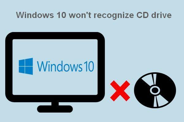 Windows 10 ei tunnista CD-asemaa: ongelmanratkaisu [MiniTool Tips]