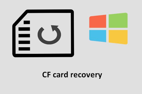 [Λύση] Πώς να ανακτήσετε μια συμπαγή κάρτα Flash [Συμβουλές MiniTool]