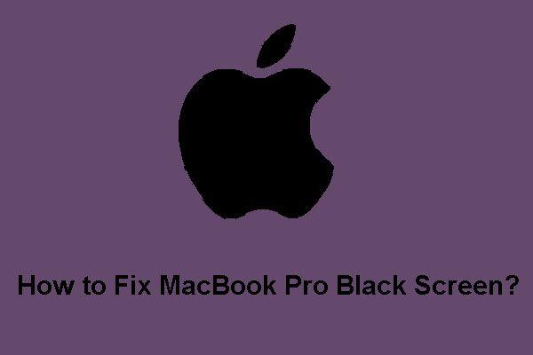 Kuidas parandada MacBook Pro musta ekraani Põhjused ja lahendused [MiniTooli näpunäited]