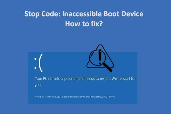 Pogreška: Nepristupačan uređaj za podizanje sustava, kako ga popraviti sami [MiniTool Savjeti]