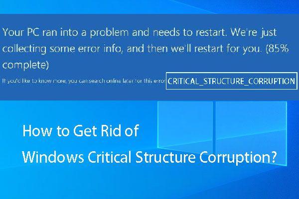 ¿Cómo deshacerse de la corrupción de la estructura crítica de Windows? [Sugerencias de MiniTool]