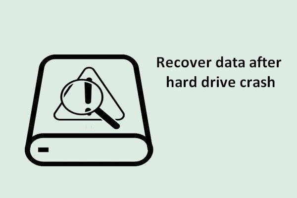 [LAHENDATUD] Kuidas taastada andmeid pärast kõvaketta krahhi Windowsis [MiniTooli näpunäited]