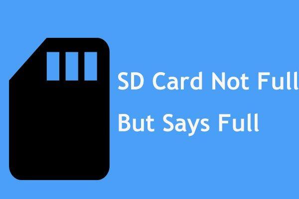 ¿La tarjeta SD no está llena pero dice que está llena? ¡Recupere datos y arréglelos ahora! [Sugerencias de MiniTool]