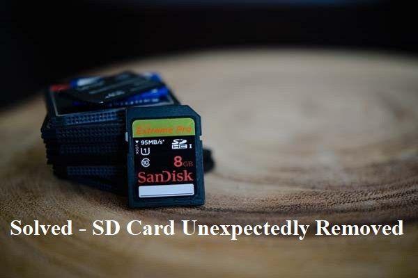 5 principais soluções para corrigir o cartão SD inesperadamente removido | Guia mais recente [dicas do MiniTool]
