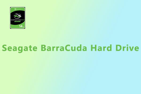 Làm thế nào để nhận và cài đặt một ổ cứng Seagate BarraCuda? [Mẹo MiniTool]