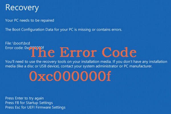 Cómo corregir el error '0xc000000f' en un sistema Windows diferente [Consejos de MiniTool]