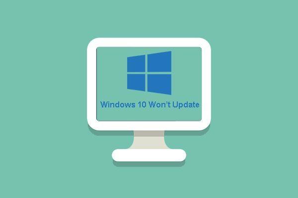 A Windows 10 javításának 7 megoldása nem frissül. # 6 fantasztikus [MiniTool tippek]