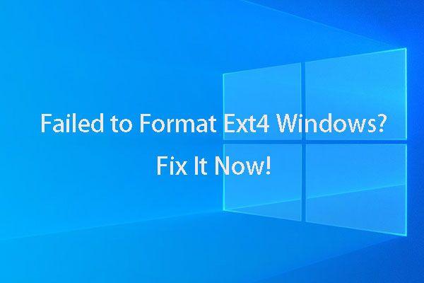 [SOLUCIONADO] ¿No se pudo formatear Windows Ext4? - ¡Las soluciones están aquí! [Sugerencias de MiniTool]