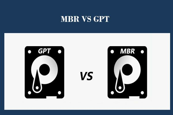 MBR vs GPT juhend: mis vahe on ja milline neist on parem [MiniTooli näpunäited]