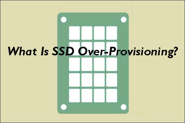O que é SSD Overprovisioning (OP)? Como configurar o OP em SSDs? [Dicas de MiniTool]