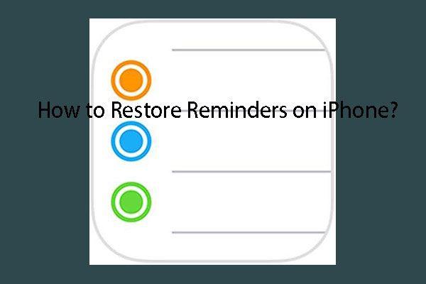 [FIXED] Wie kann ich Erinnerungen auf dem iPhone wiederherstellen? (Beste Lösung) [MiniTool-Tipps]
