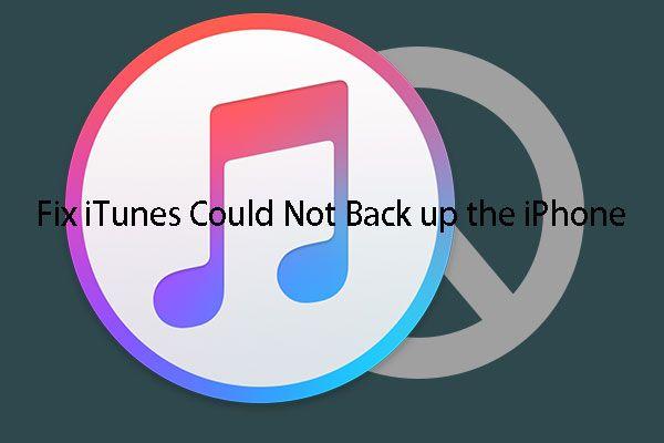 Si su iTunes no pudo hacer una copia de seguridad del iPhone, pruebe estos métodos [Consejos de MiniTool]