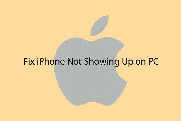 Si su iPhone no aparece en la PC, pruebe estas soluciones [Consejos de MiniTool]