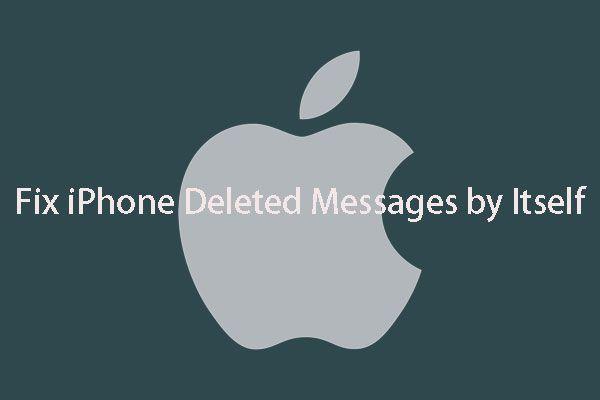 [FIX] iPhone eliminando mensajes por sí mismo 2021 [Consejos de MiniTool]