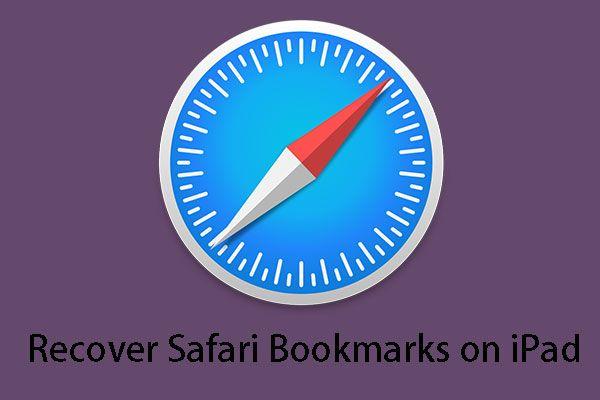 3 soluções eficazes para restaurar os favoritos do Safari no iPad [MiniTool Tips]