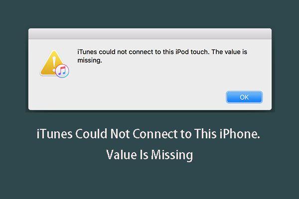 Solucionado: iTunes no se podía conectar a este iPhone. Falta valor [Consejos de MiniTool]