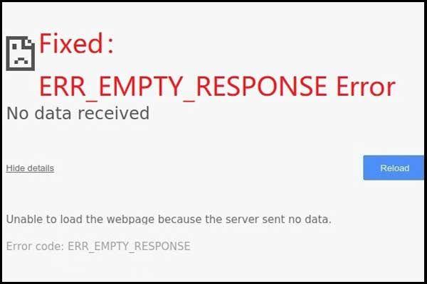 4 phương pháp tuyệt vời để sửa lỗi ERR_EMPTY_RESPONSE [Tin tức về công cụ nhỏ]