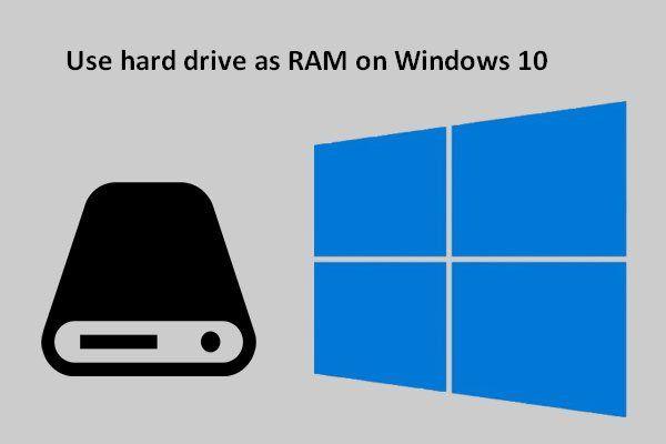 [PANDUAN] Cara Menggunakan Hard Drive Sebagai RAM Pada Windows 10 [Berita MiniTool]