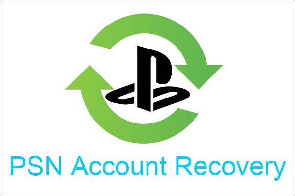Sony PSN Account Recovery PS5 / PS4… (Recuperación sin correo electrónico) [MiniTool News]