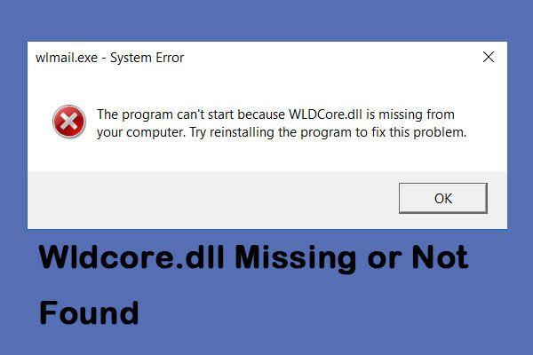 """A """"Hiányzó vagy nem található Wldcore.dll"""" probléma javítása [MiniTool News]"""