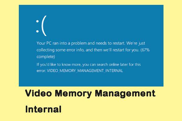 Cómo solucionar el problema de 'Gestión de memoria de vídeo interna' [MiniTool News]