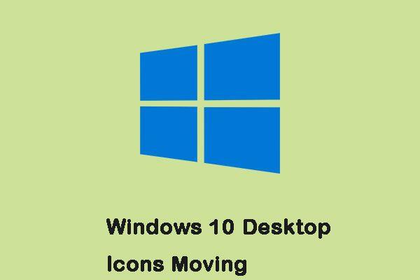 Kā novērst Windows 10 darbvirsmas ikonu pārvietošanos pēc pārstartēšanas [MiniTool News]