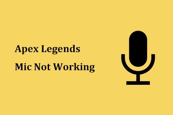 Kas Apex Legends Mic ei tööta? Kasulikud lahendused on käes! [MiniTooli uudised]