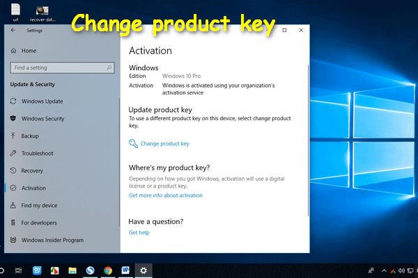 Javítás, ha a termékkulcs megváltoztatása nem működik [MiniTool News]