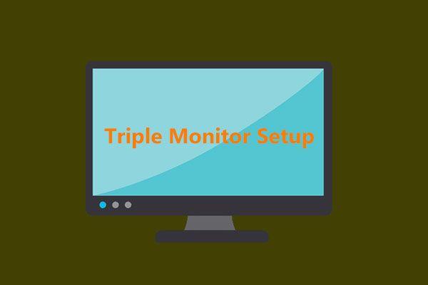 Kuinka tehdä Triple Monitor -asennus työpöydälle ja kannettavalle tietokoneelle Win10 / 8/7: ssä? [MiniTool-uutiset]