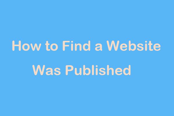 ¿Cómo encontrar un sitio web publicado? ¡Aquí hay formas! [Noticias de MiniTool]