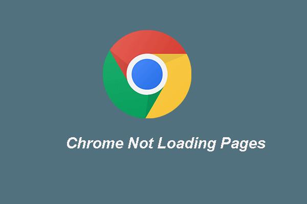 A Chrome nem tölt be oldalakat? Íme 7 megoldás [MiniTool News]