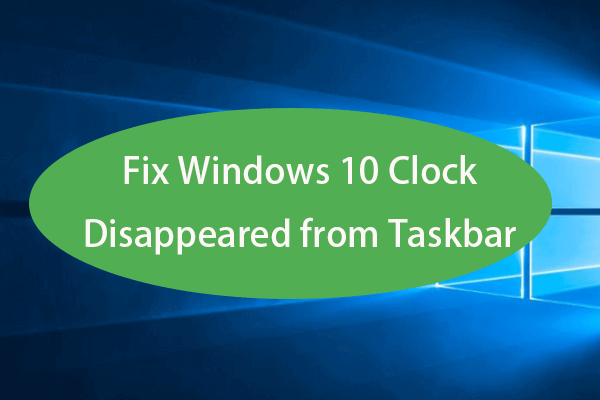 Parandage tegumiribalt kadunud Windows 10 kella - 6 viisi [MiniTooli uudised]