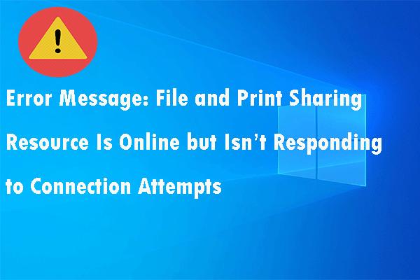Failide ja printide jagamise ressurss on võrgus, kuid ei reageeri [MiniTooli uudised]