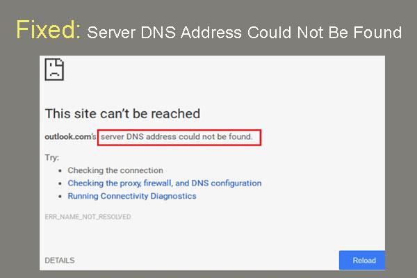수정 됨 : 서버 DNS 주소를 Google 크롬에서 찾을 수 없음 [MiniTool 뉴스]
