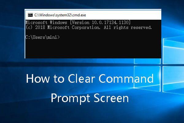 [ASK] Cara Menghapus Skrin Prompt Perintah Windows 10 [Berita MiniTool]