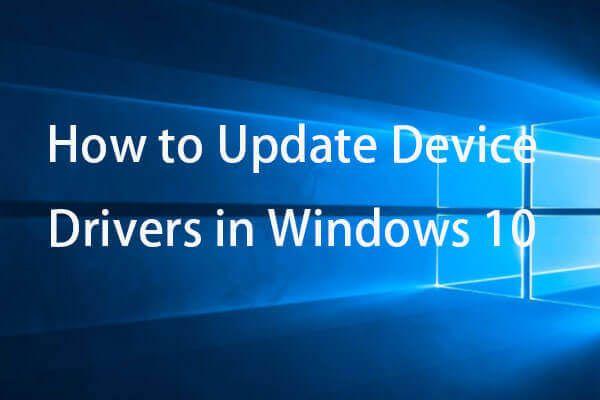 Seadme draiverite värskendamine Windows 10 (2 viisi) [MiniTool News]